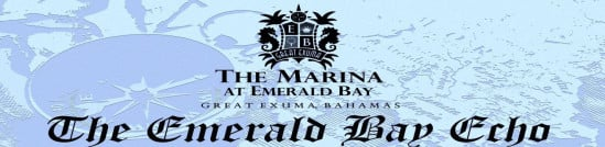 The Marina at Emerald Bay, Great Exuma, Bahamas, The Emerald Bay Echo